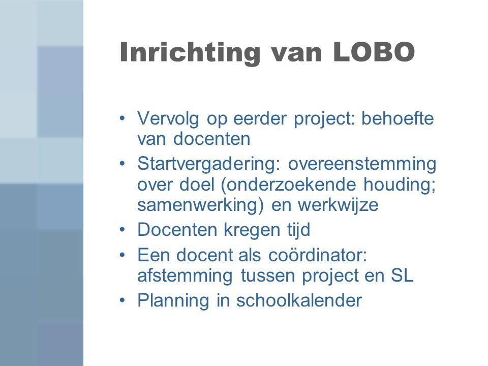 Inrichting van LOBO Vervolg op eerder project: behoefte van docenten