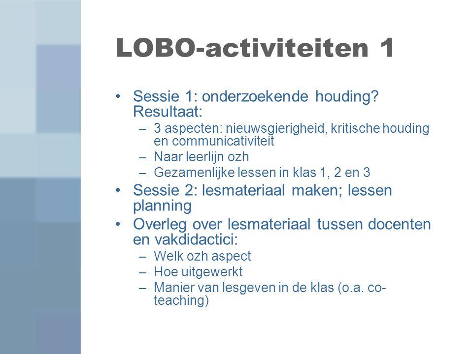 LOBO-activiteiten 1 Sessie 1: onderzoekende houding Resultaat: