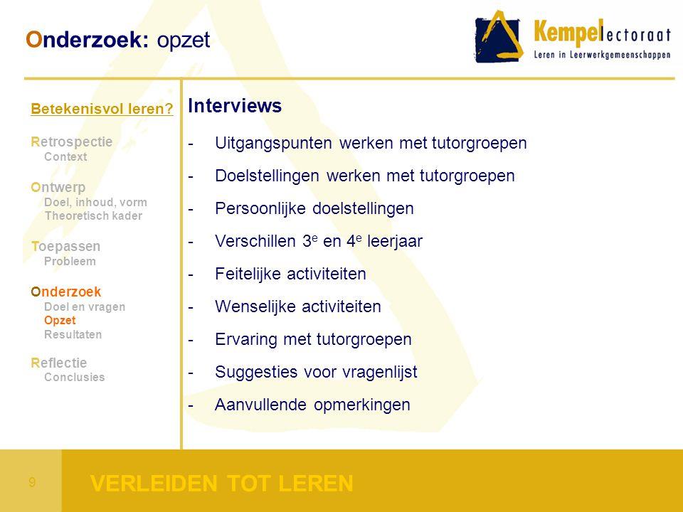 Onderzoek: opzet VERLEIDEN TOT LEREN Interviews