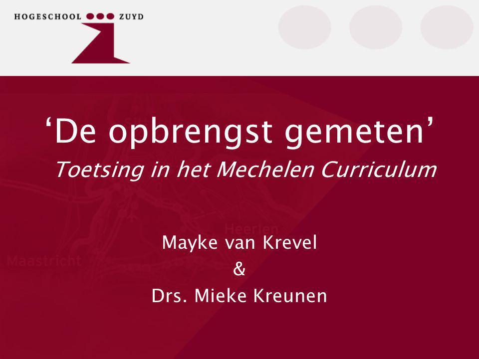 'De opbrengst gemeten' Toetsing in het Mechelen Curriculum