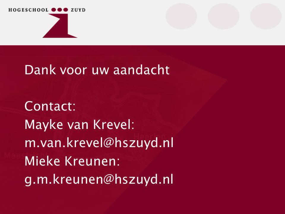 Dank voor uw aandacht Contact: Mayke van Krevel: m.van.krevel@hszuyd.nl.