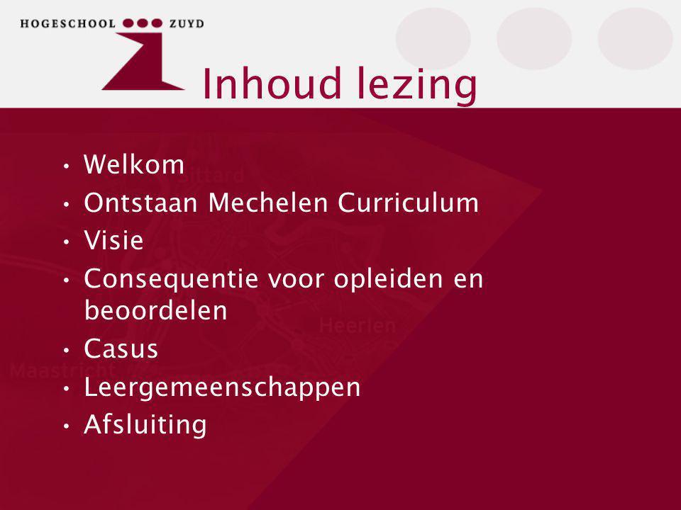 Inhoud lezing Welkom Ontstaan Mechelen Curriculum Visie