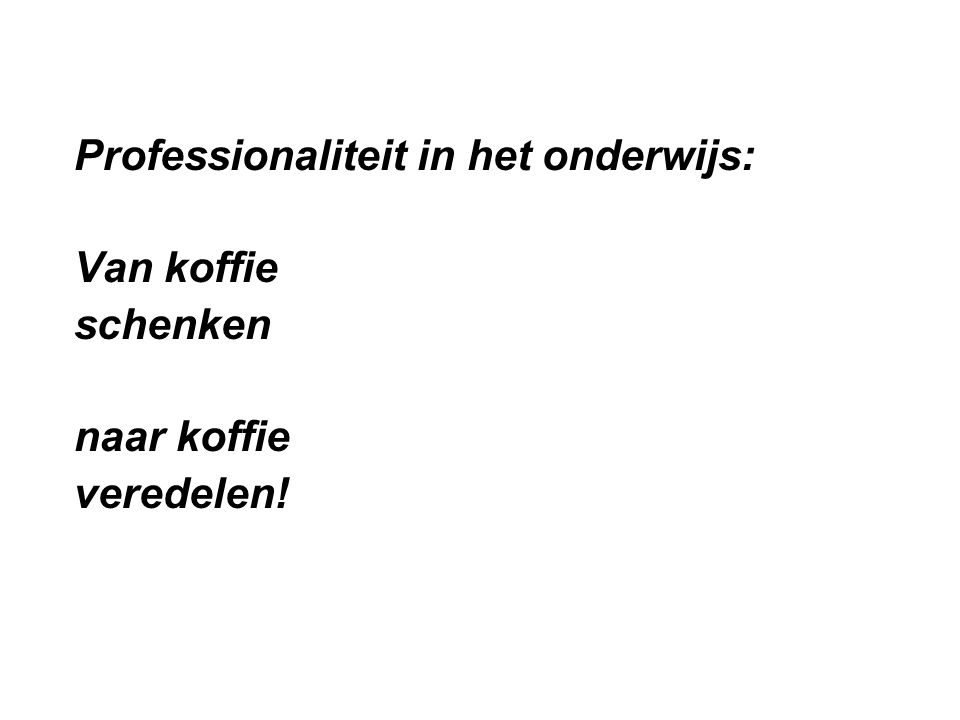 Professionaliteit in het onderwijs: