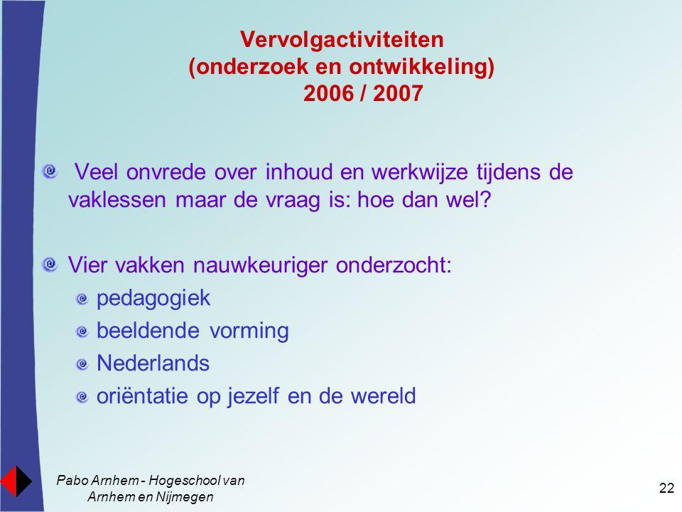 Vervolgactiviteiten (onderzoek en ontwikkeling) 2006 / 2007