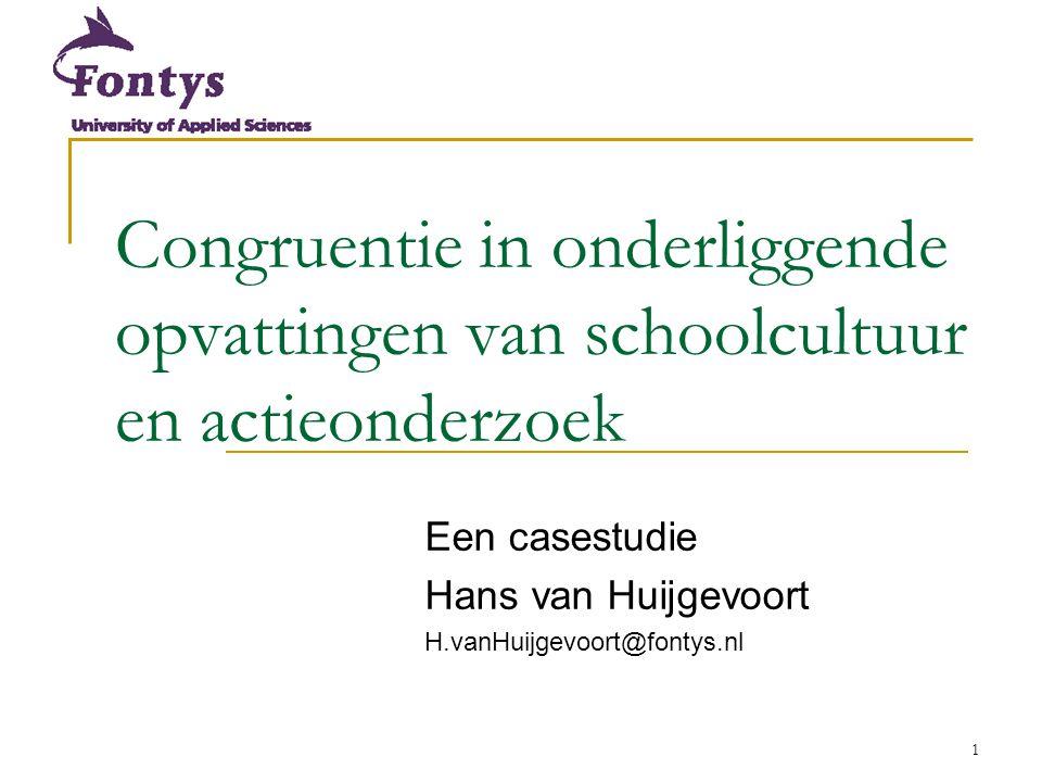 Congruentie / VELON 2007 6-11-2006. Congruentie in onderliggende opvattingen van schoolcultuur en actieonderzoek.