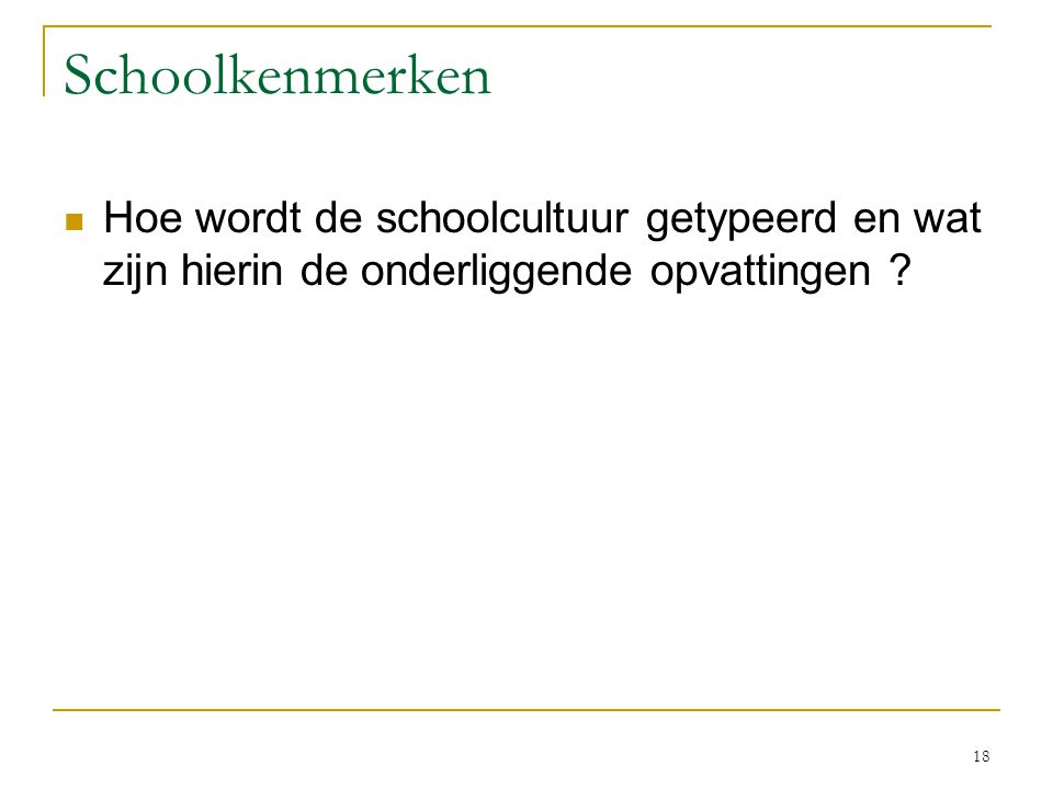 Congruentie / VELON 2007 6-11-2006. Schoolkenmerken. Hoe wordt de schoolcultuur getypeerd en wat zijn hierin de onderliggende opvattingen