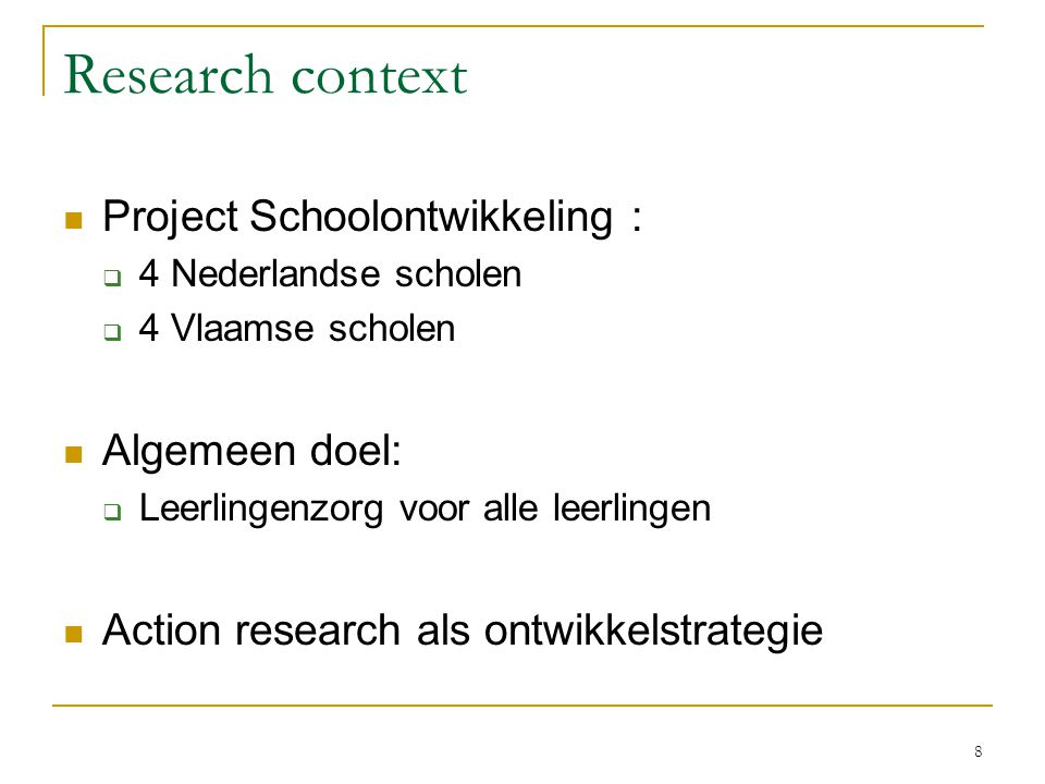 Research context Project Schoolontwikkeling : Algemeen doel: