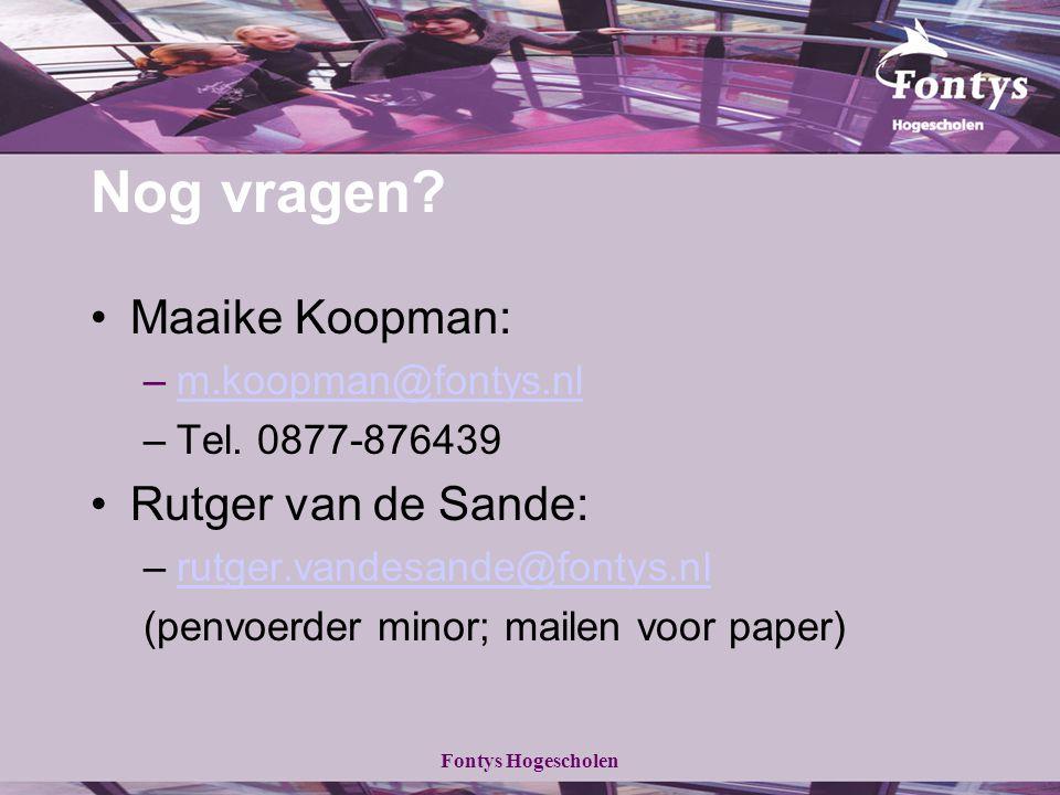 Nog vragen Maaike Koopman: Rutger van de Sande: m.koopman@fontys.nl