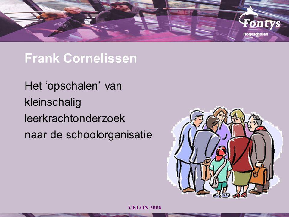 Frank Cornelissen Het 'opschalen' van kleinschalig leerkrachtonderzoek