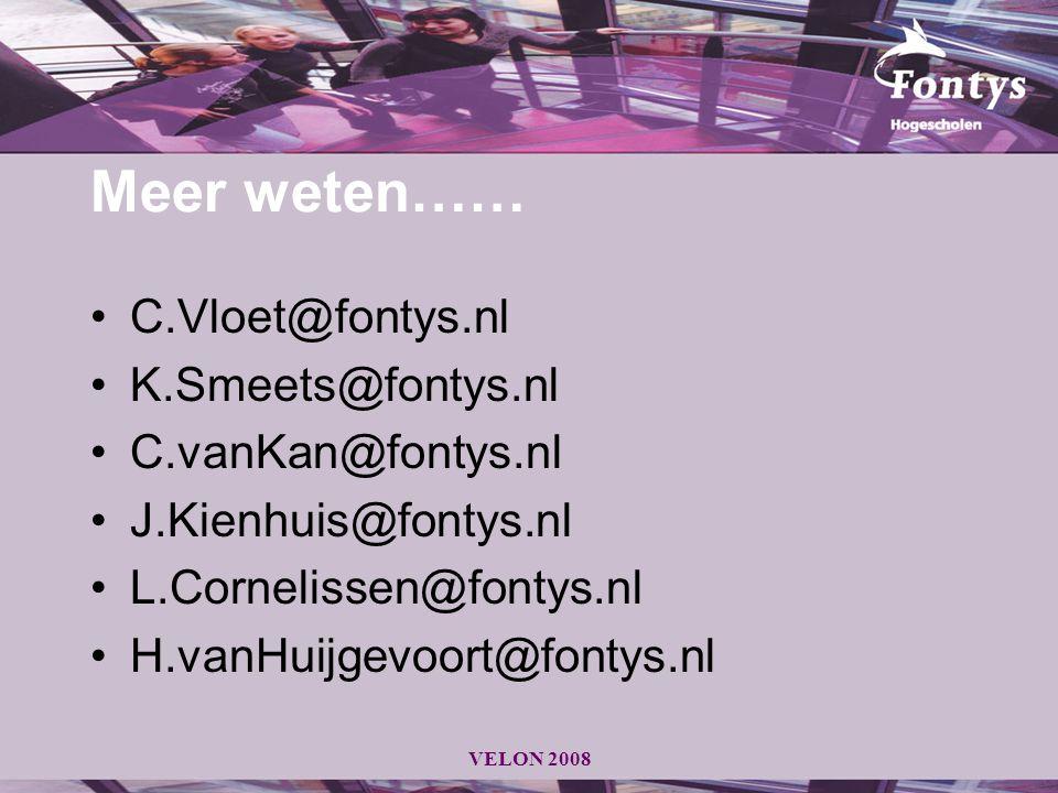 Meer weten…… C.Vloet@fontys.nl K.Smeets@fontys.nl C.vanKan@fontys.nl