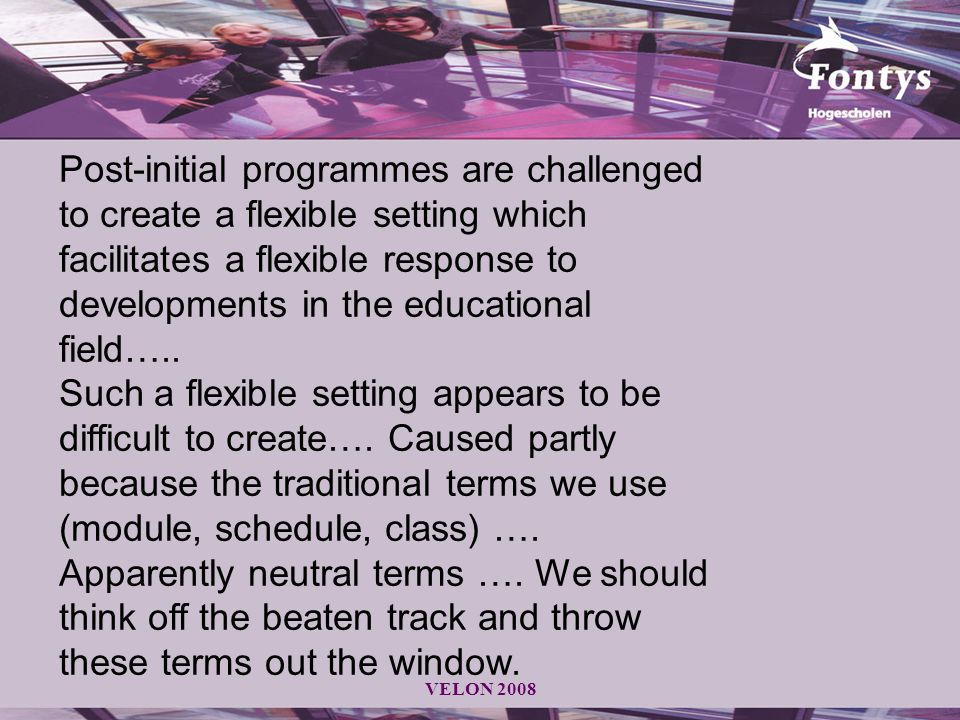 Post-initial programmes are challenged to create a flexible setting which facilitates a flexible response to developments in the educational field…..