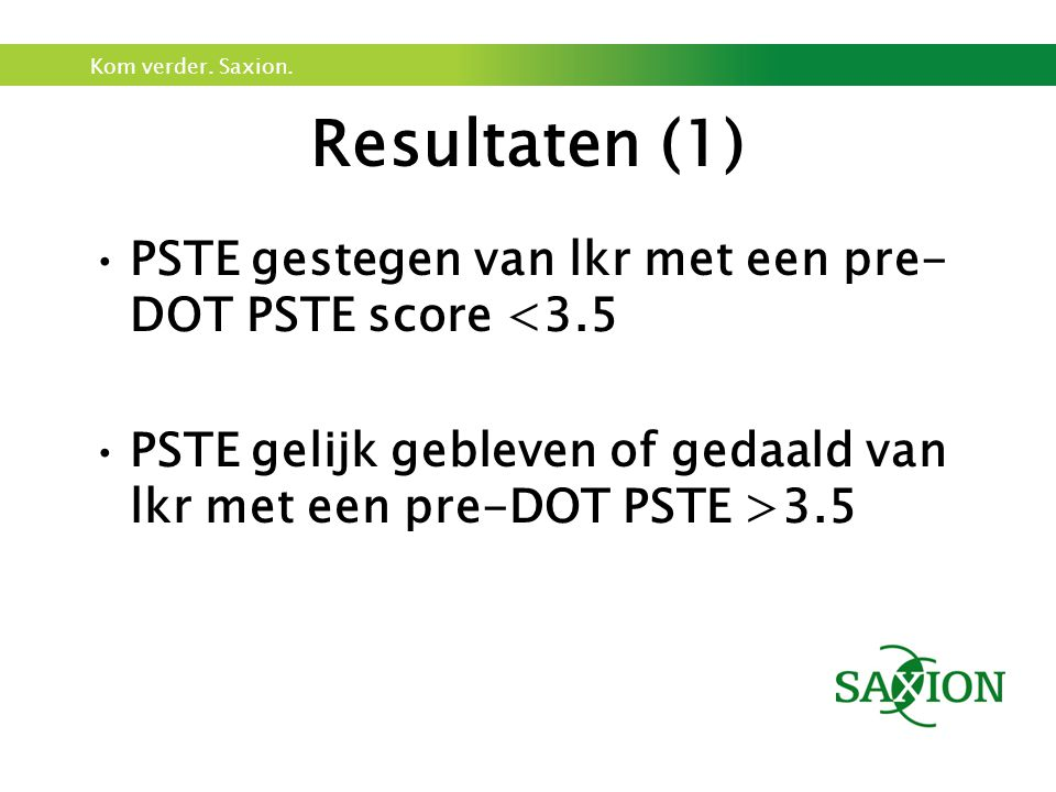 Resultaten (1) PSTE gestegen van lkr met een pre-DOT PSTE score <3.5.