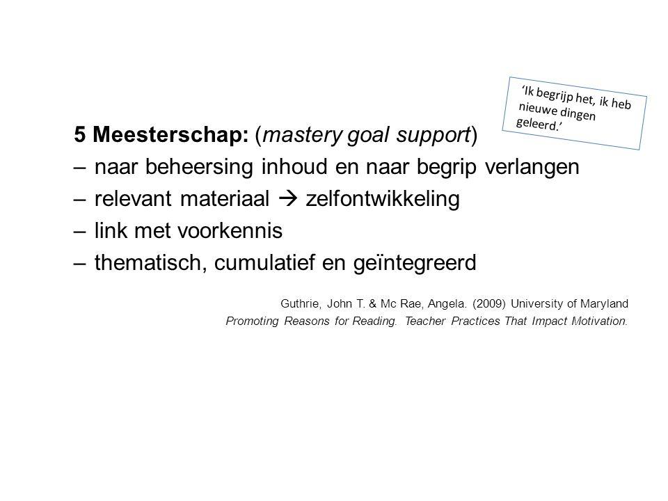 5 Meesterschap: (mastery goal support)