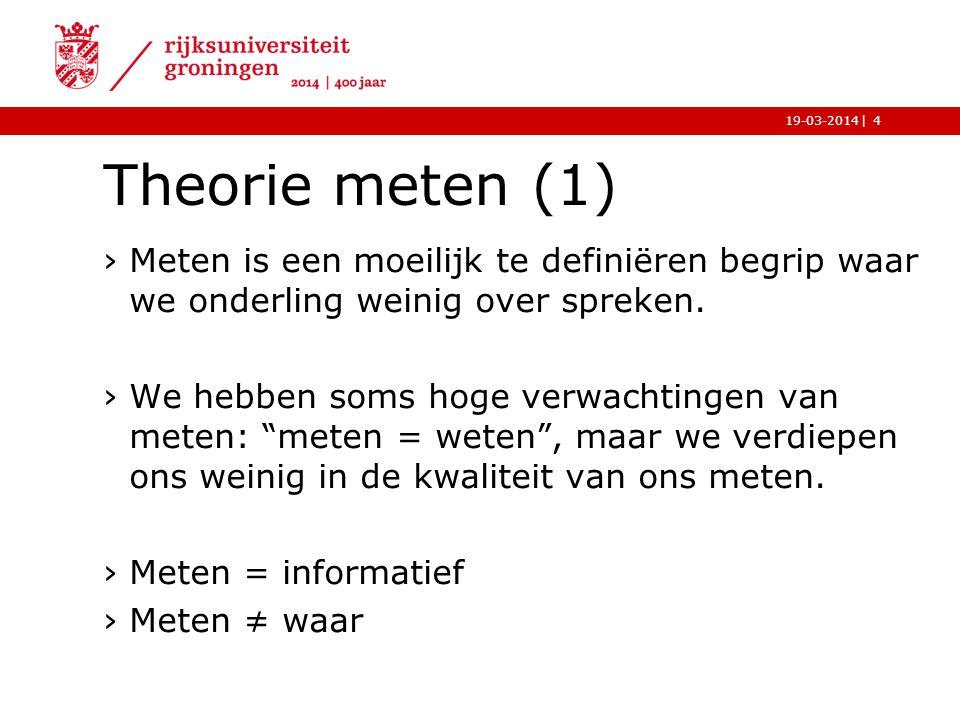Theorie meten (1) Meten is een moeilijk te definiëren begrip waar we onderling weinig over spreken.