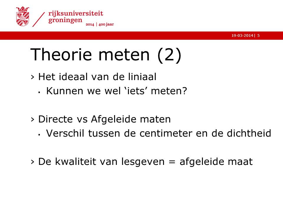 Theorie meten (2) Het ideaal van de liniaal