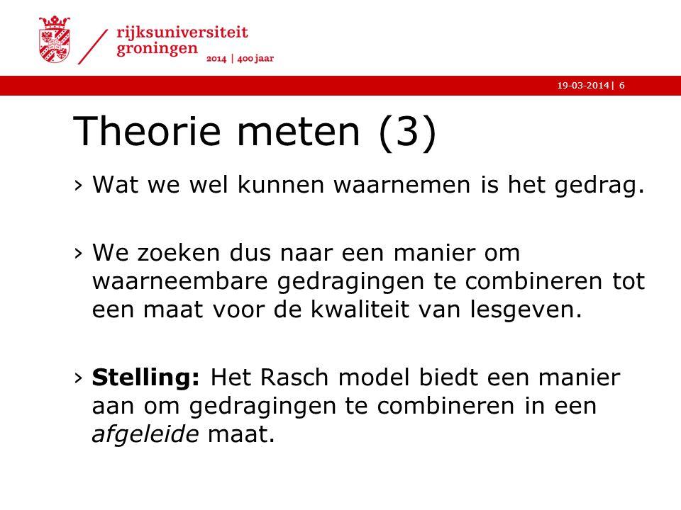 Theorie meten (3) Wat we wel kunnen waarnemen is het gedrag.