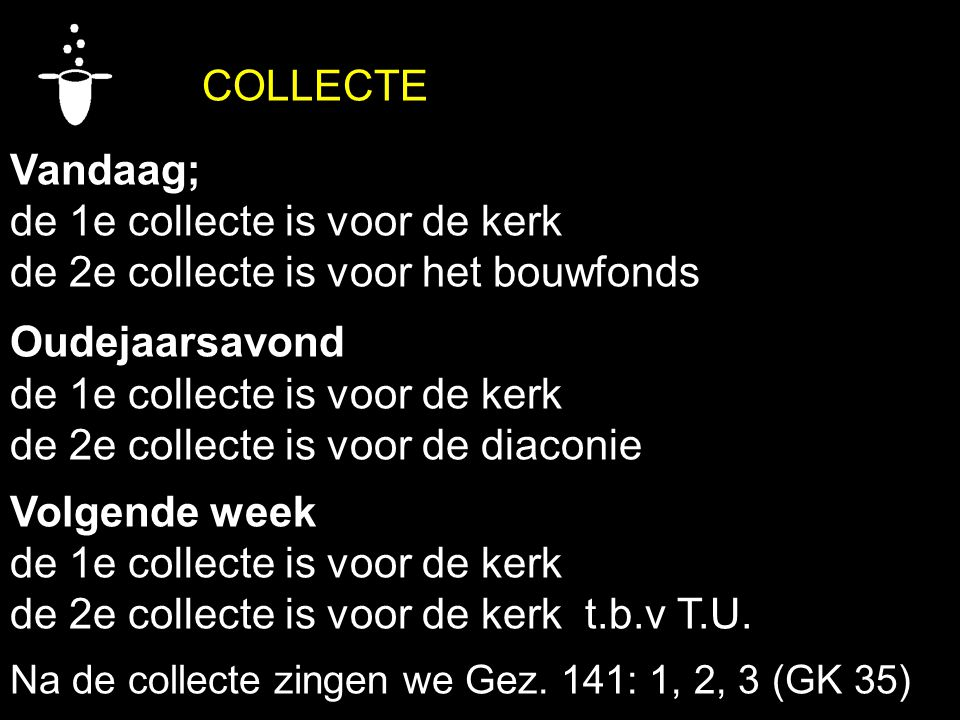 de 1e collecte is voor de kerk de 2e collecte is voor het bouwfonds