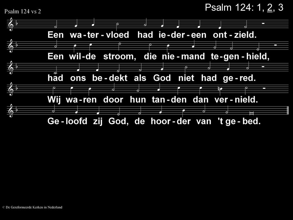 Psalm 124: 1, 2, 3