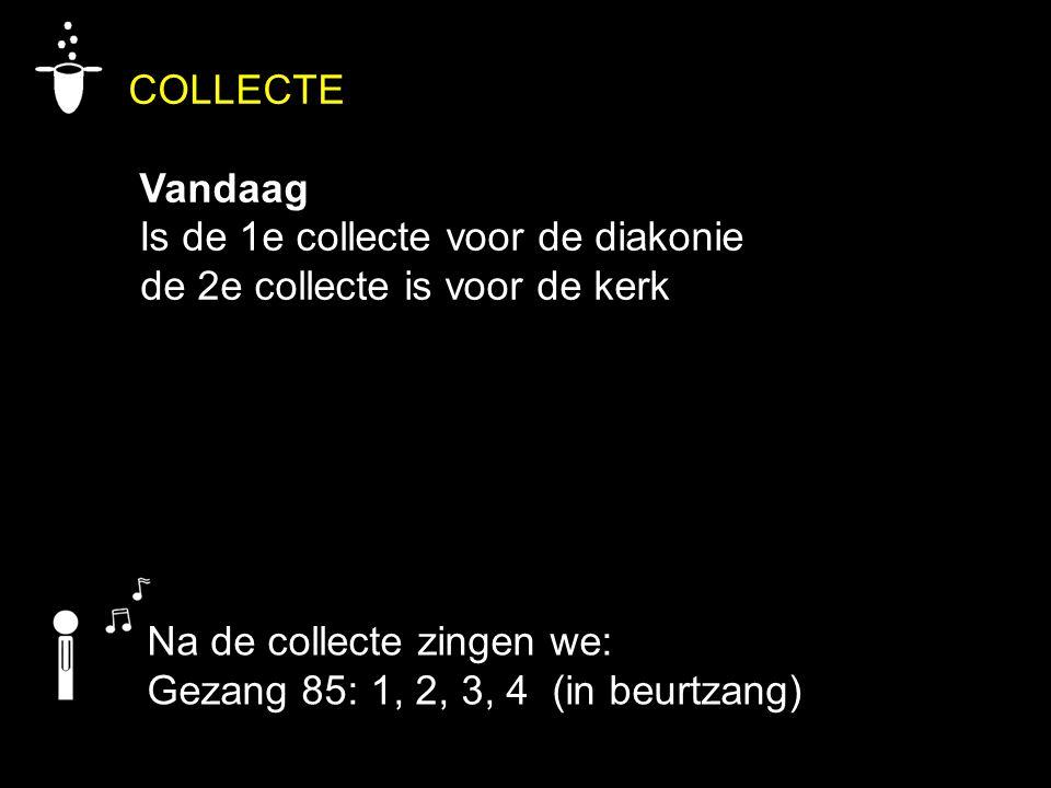 COLLECTE Vandaag Is de 1e collecte voor de diakonie
