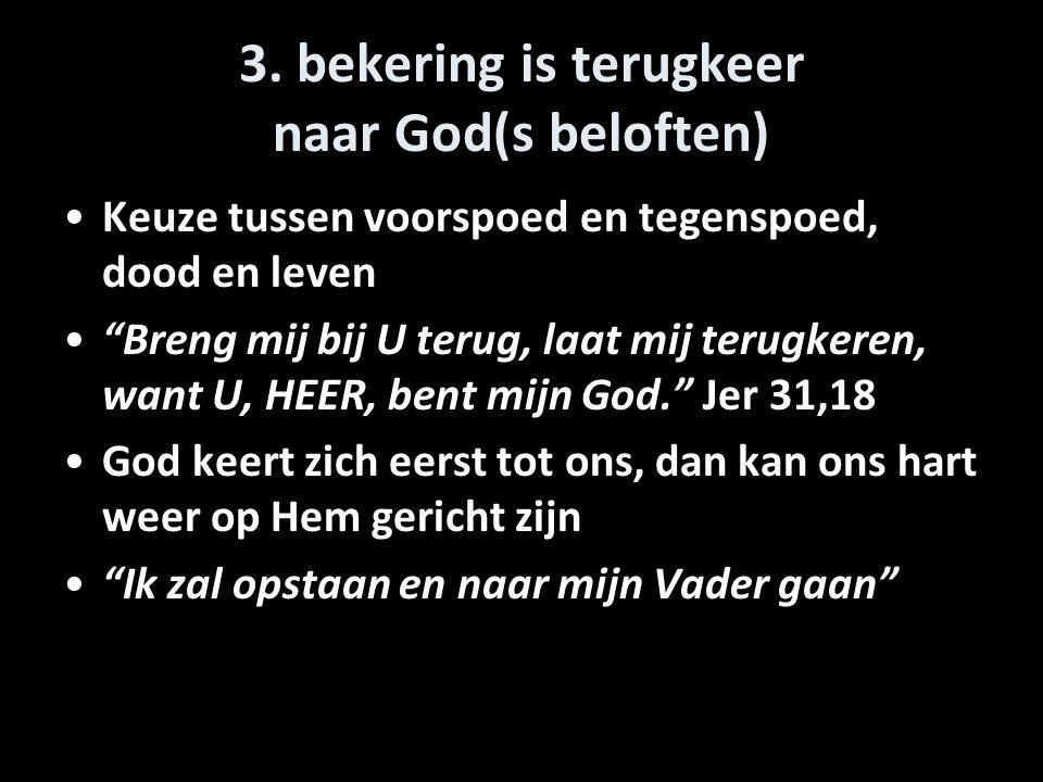 3. bekering is terugkeer naar God(s beloften)