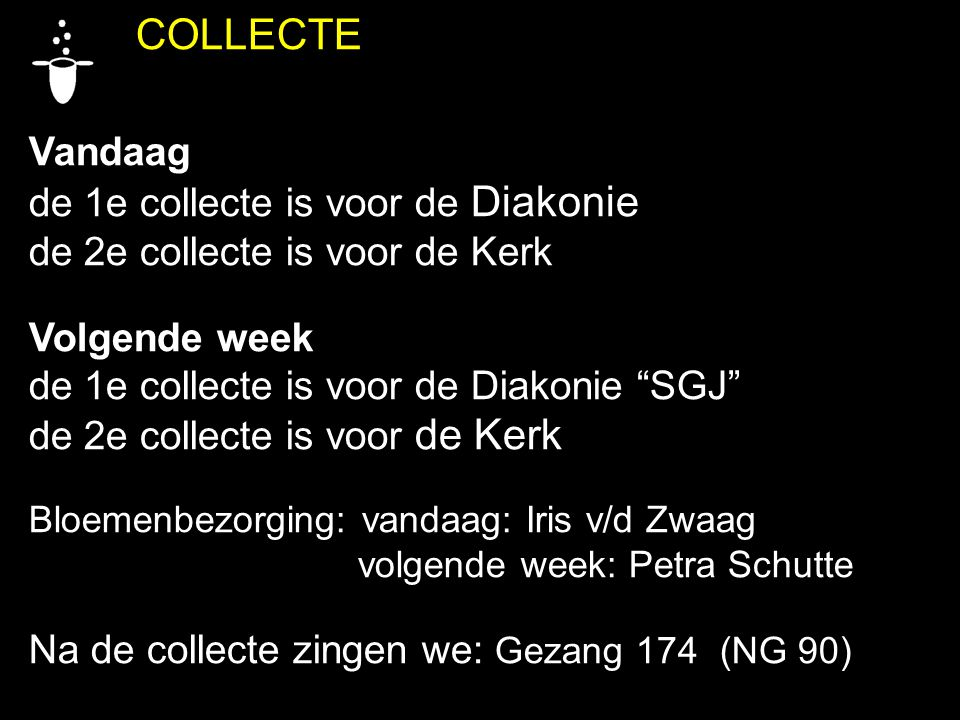 de 1e collecte is voor de Diakonie de 2e collecte is voor de Kerk