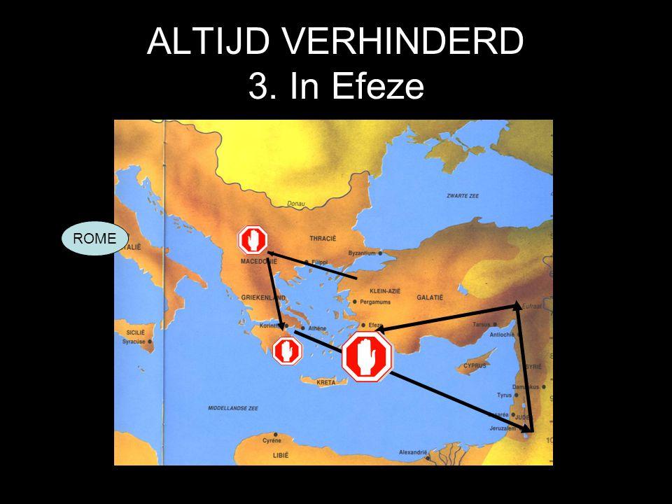 ALTIJD VERHINDERD 3. In Efeze
