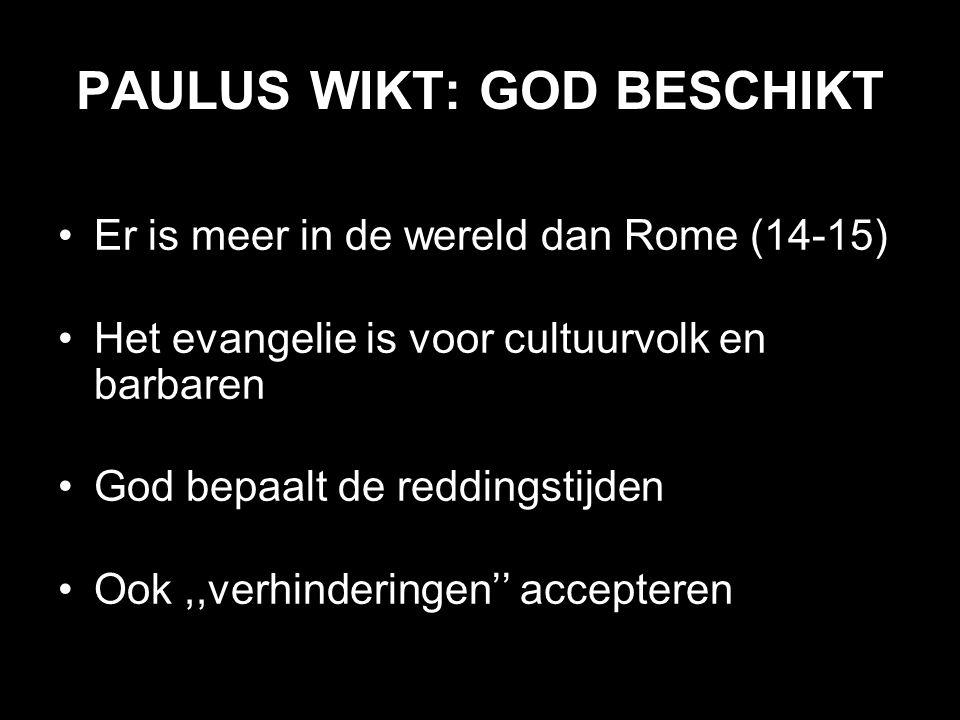 PAULUS WIKT: GOD BESCHIKT