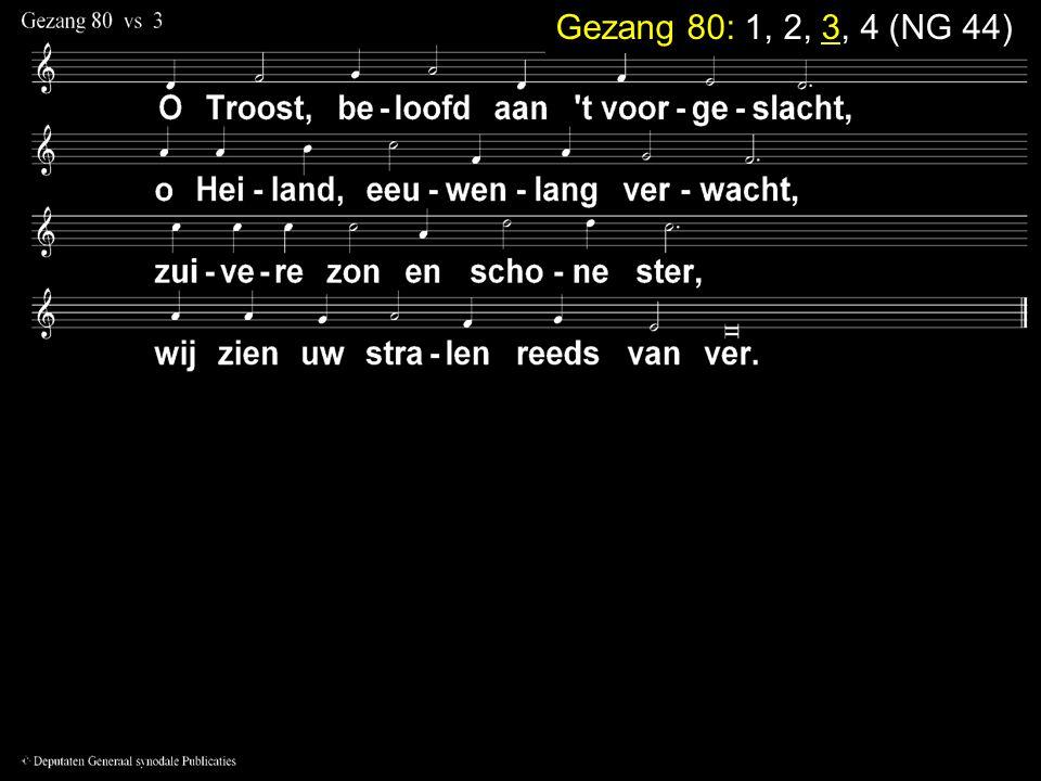 Gezang 80: 1, 2, 3, 4 (NG 44)