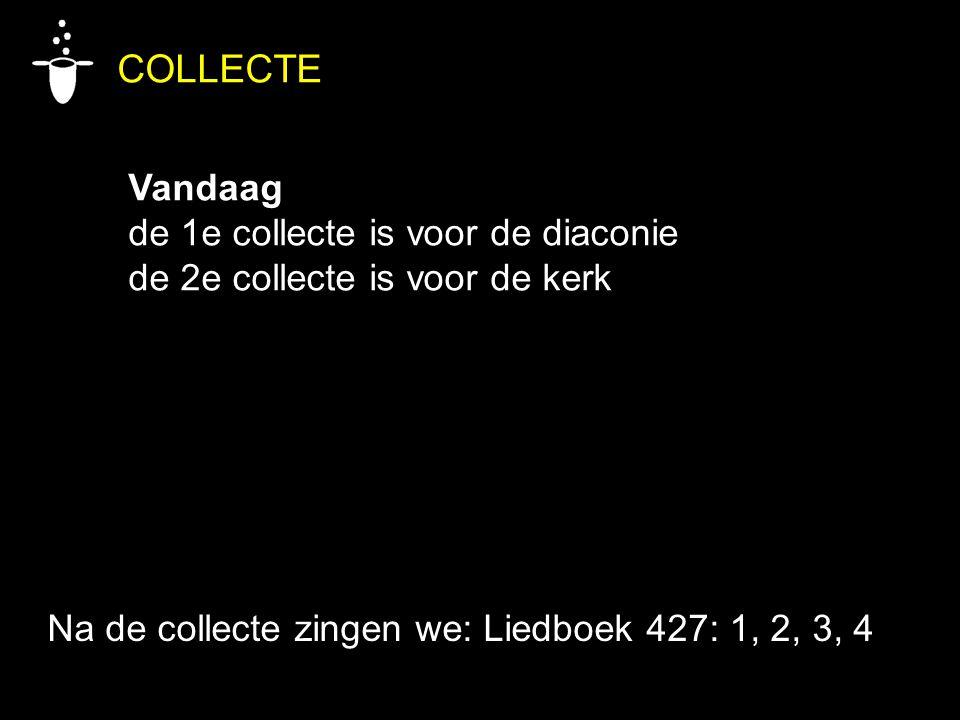 COLLECTE Vandaag de 1e collecte is voor de diaconie