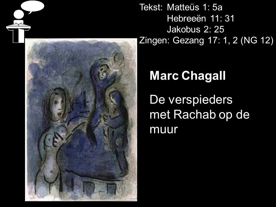 Marc Chagall De verspieders met Rachab op de muur Tekst: Matteüs 1: 5a