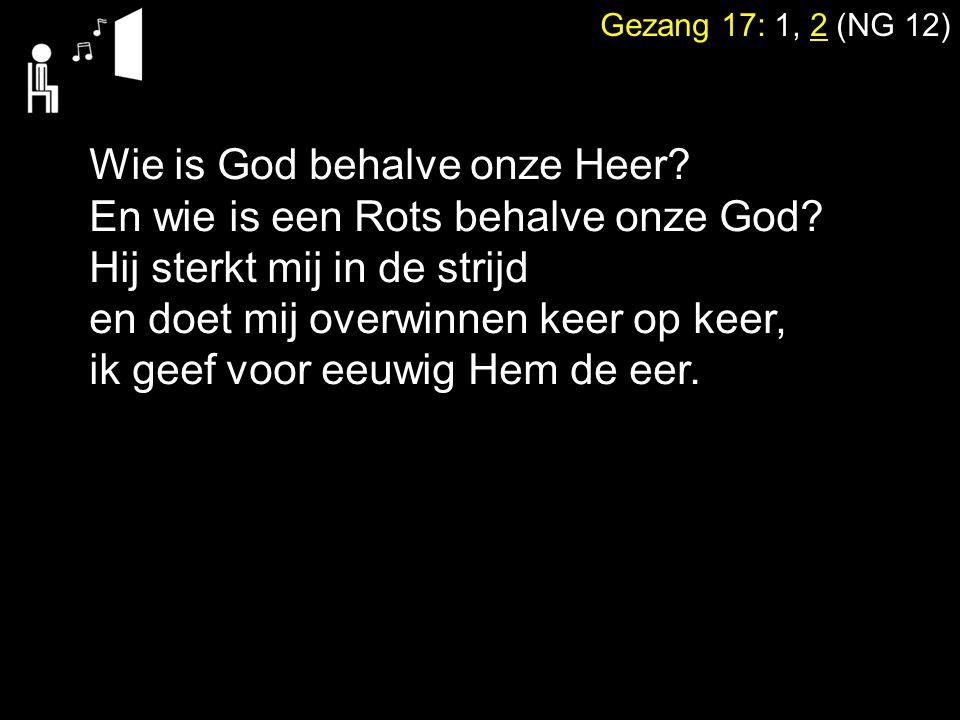 Wie is God behalve onze Heer En wie is een Rots behalve onze God