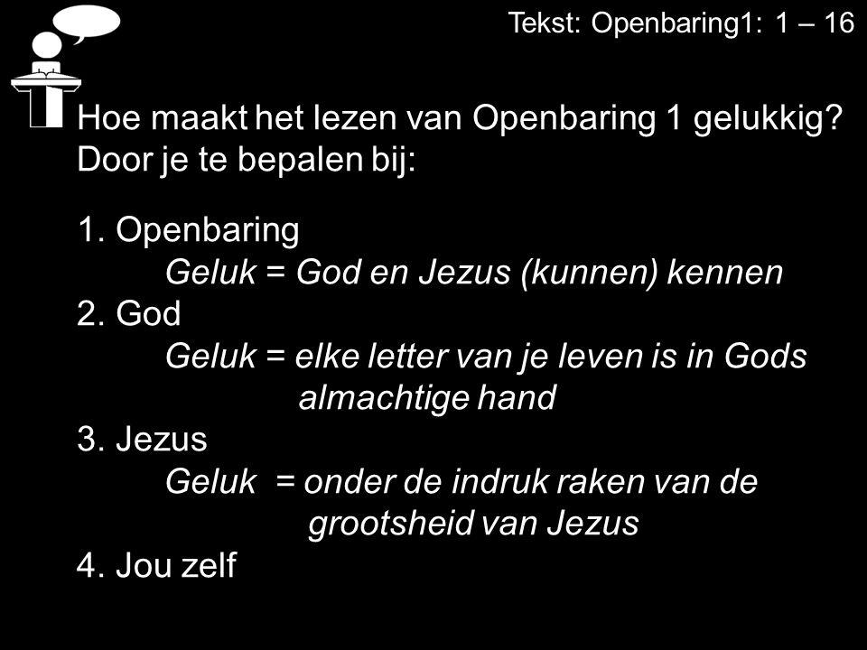 Hoe maakt het lezen van Openbaring 1 gelukkig Door je te bepalen bij: