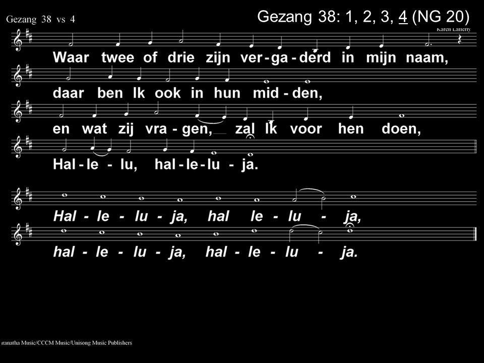 Gezang 38: 1, 2, 3, 4 (NG 20)