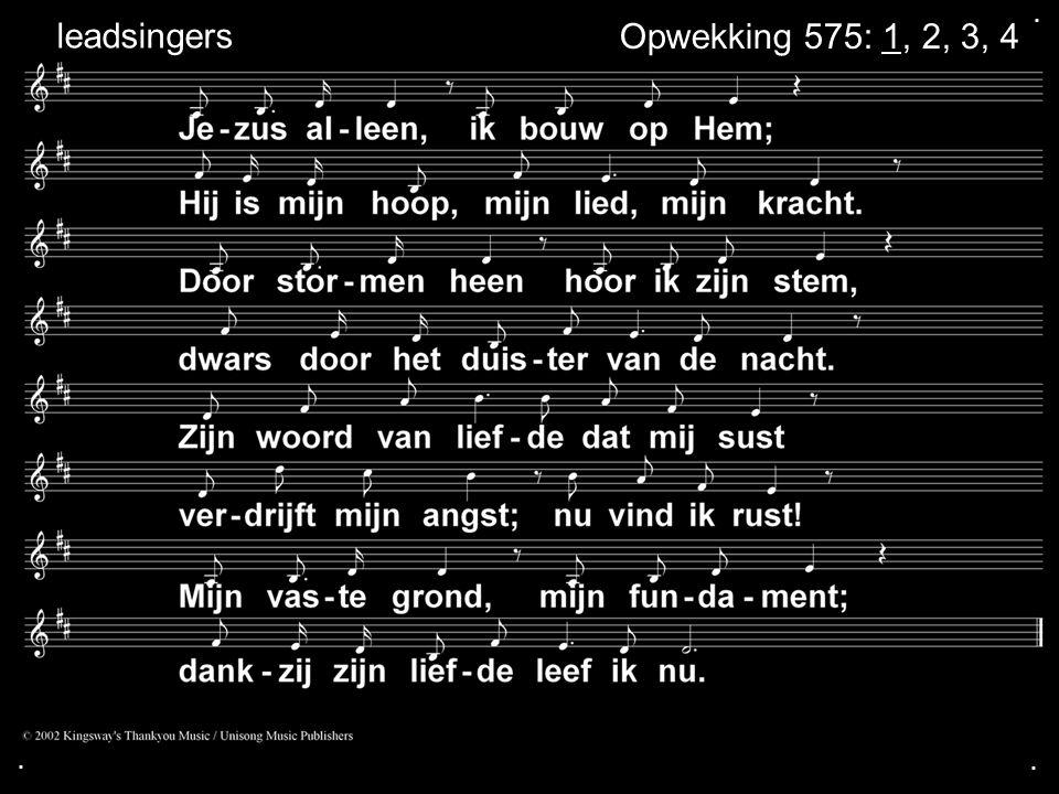 . leadsingers Opwekking 575: 1, 2, 3, 4 . .