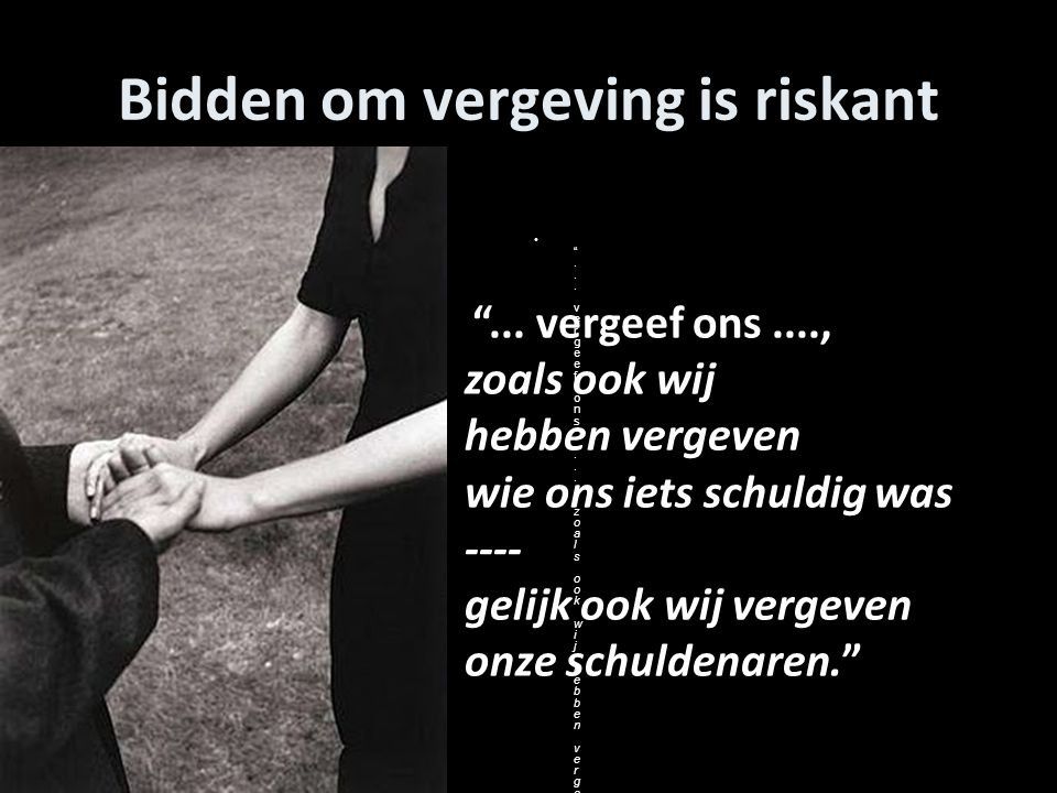 Bidden om vergeving is riskant