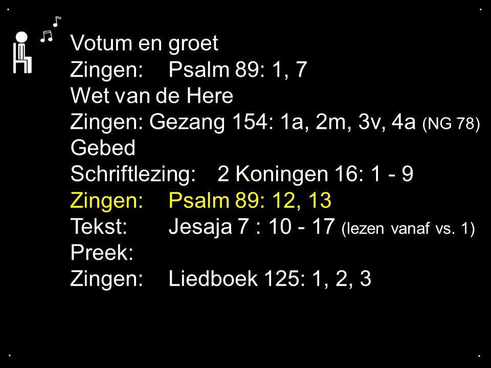 Zingen: Gezang 154: 1a, 2m, 3v, 4a (NG 78) Gebed