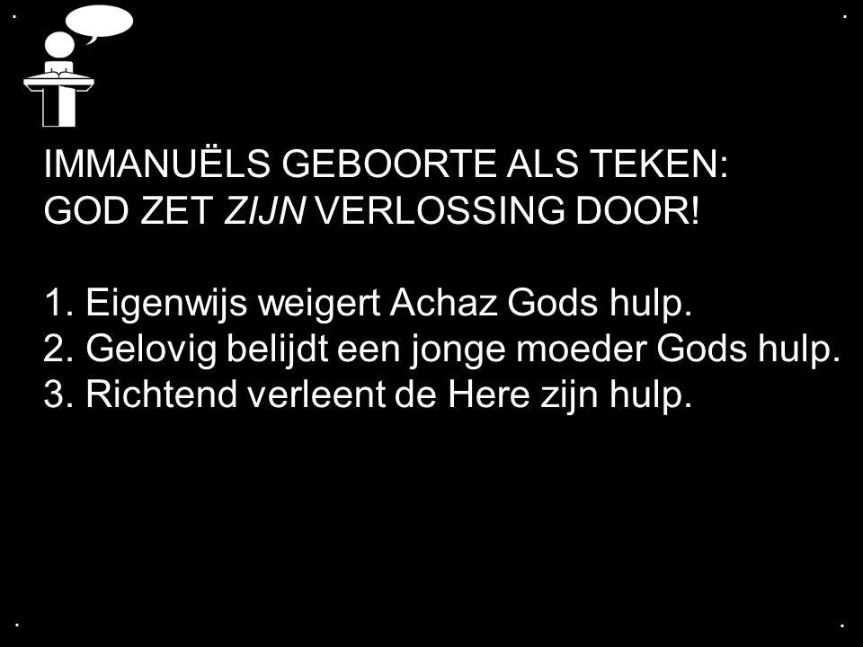 IMMANUËLS GEBOORTE ALS TEKEN: GOD ZET ZIJN VERLOSSING DOOR!