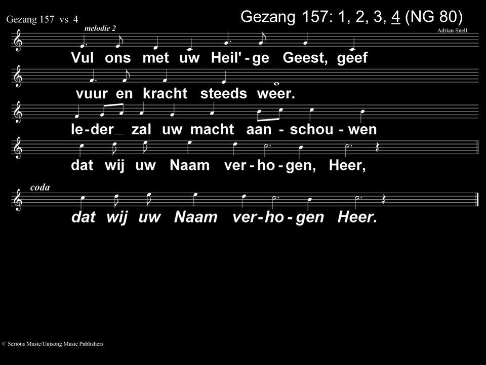 Gezang 157: 1, 2, 3, 4 (NG 80)