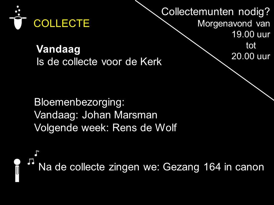 COLLECTE Collectemunten nodig Vandaag Is de collecte voor de Kerk