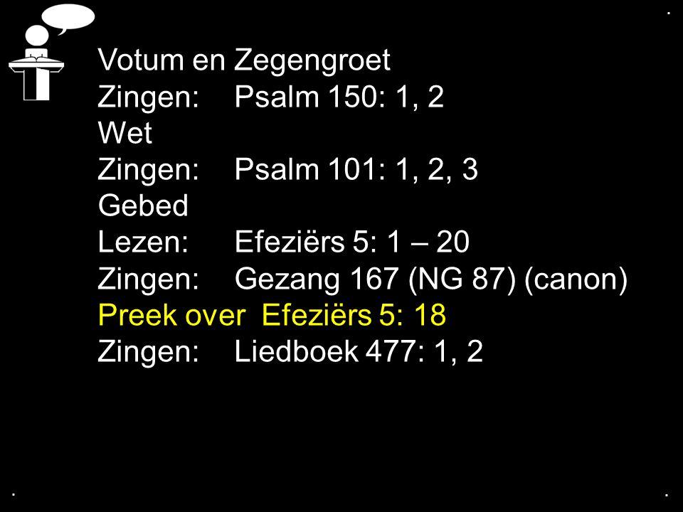 Zingen: Gezang 167 (NG 87) (canon) Preek over Efeziërs 5: 18