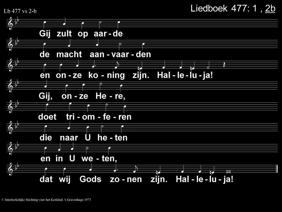 Liedboek 477: 1 , 2b