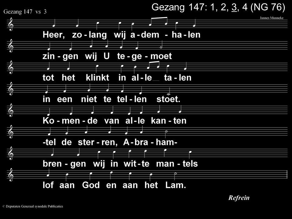Gezang 147: 1, 2, 3, 4 (NG 76)