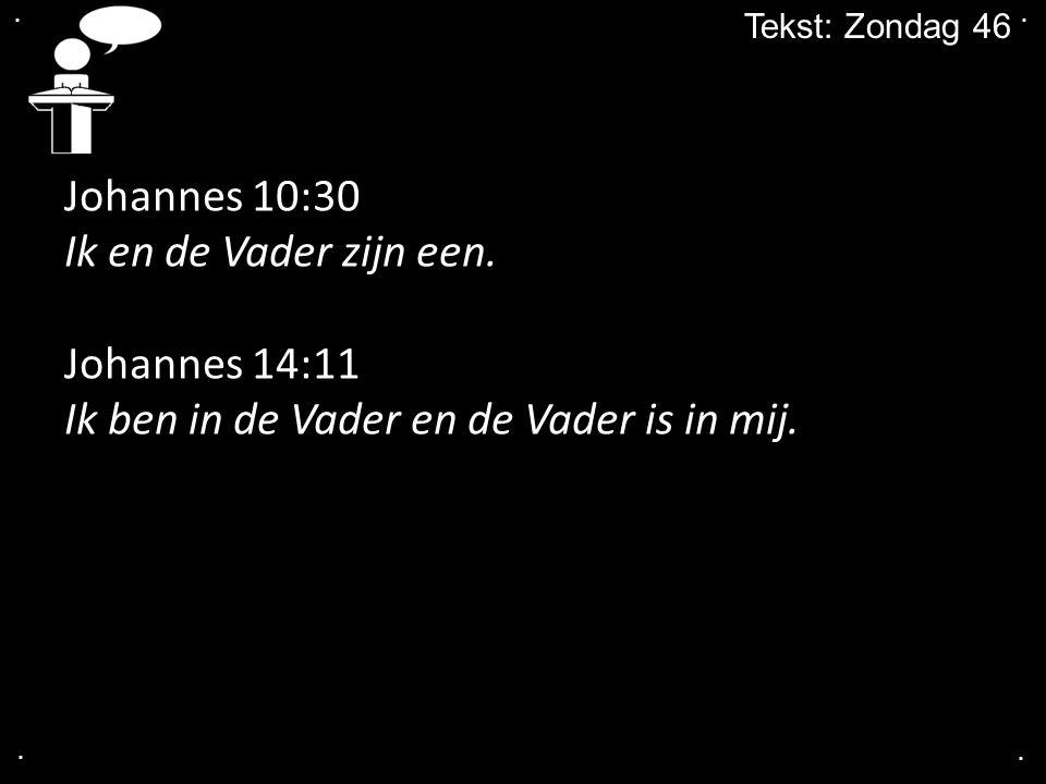 Ik ben in de Vader en de Vader is in mij.