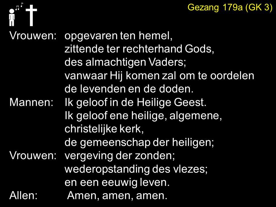 Vrouwen: opgevaren ten hemel, zittende ter rechterhand Gods,