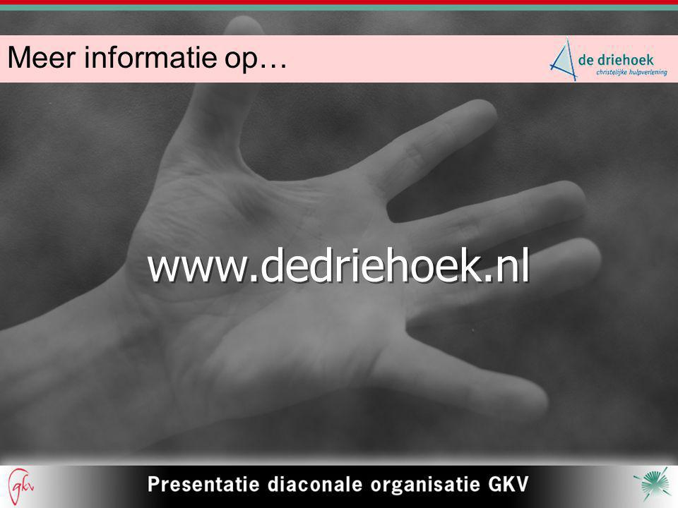 Meer informatie op… www.dedriehoek.nl