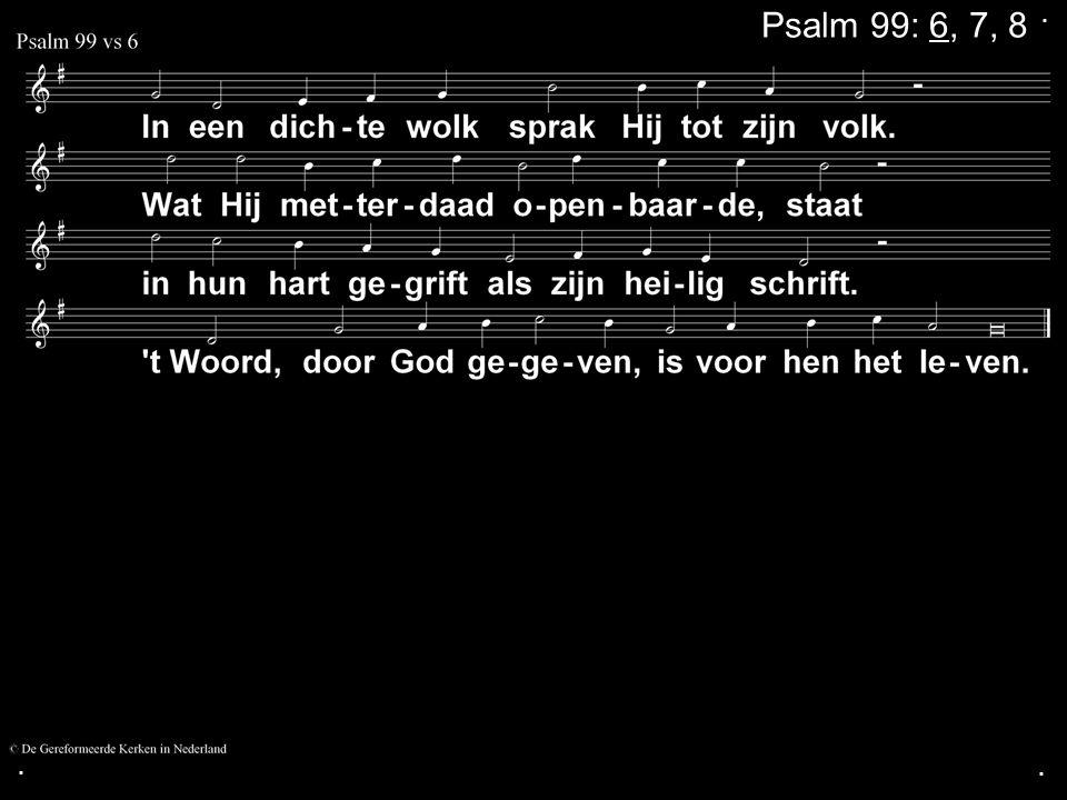 Psalm 99: 6, 7, 8 . . .