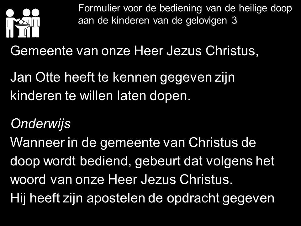 Gemeente van onze Heer Jezus Christus,