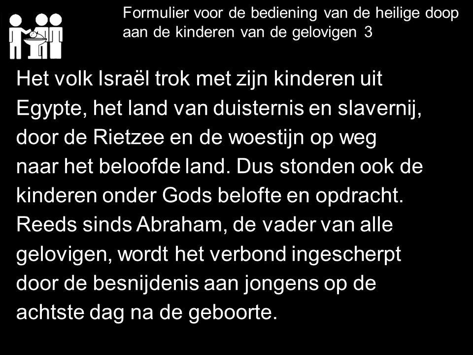 Het volk Israël trok met zijn kinderen uit