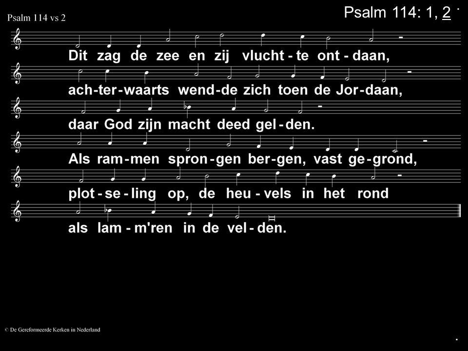 . Psalm 114: 1, 2 .