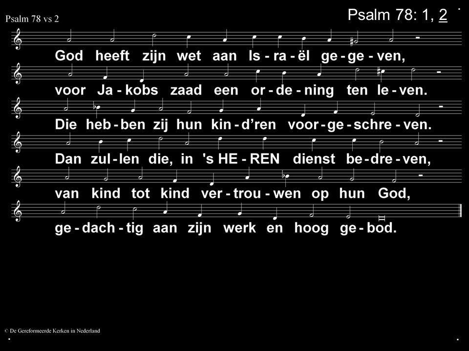 . Psalm 78: 1, 2 . .